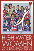 We are a proud sponsor of the annual High Water Women's Backpack Drive!